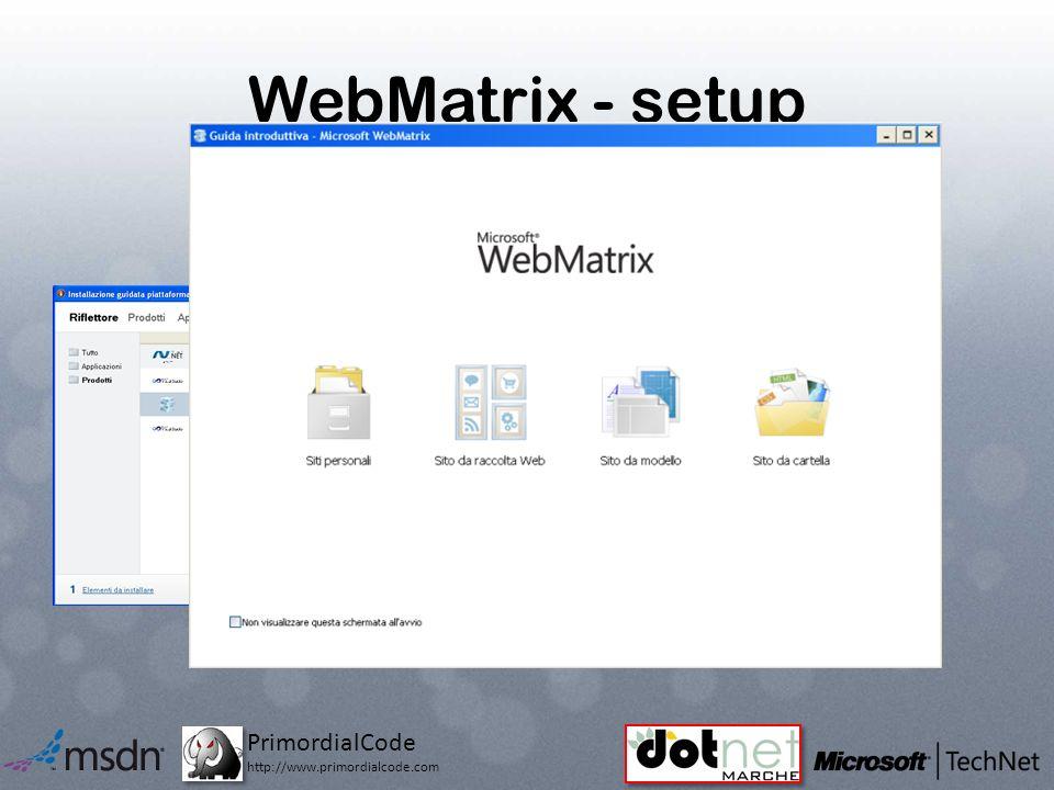 PrimordialCode http://www.primordialcode.com WebMatrix - setup