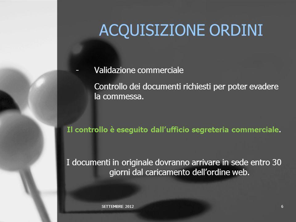 -Validazione commerciale Controllo dei documenti richiesti per poter evadere la commessa.