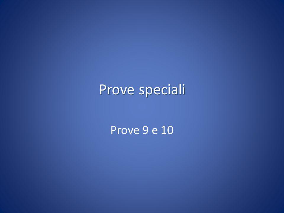 Prove speciali Prove 9 e 10