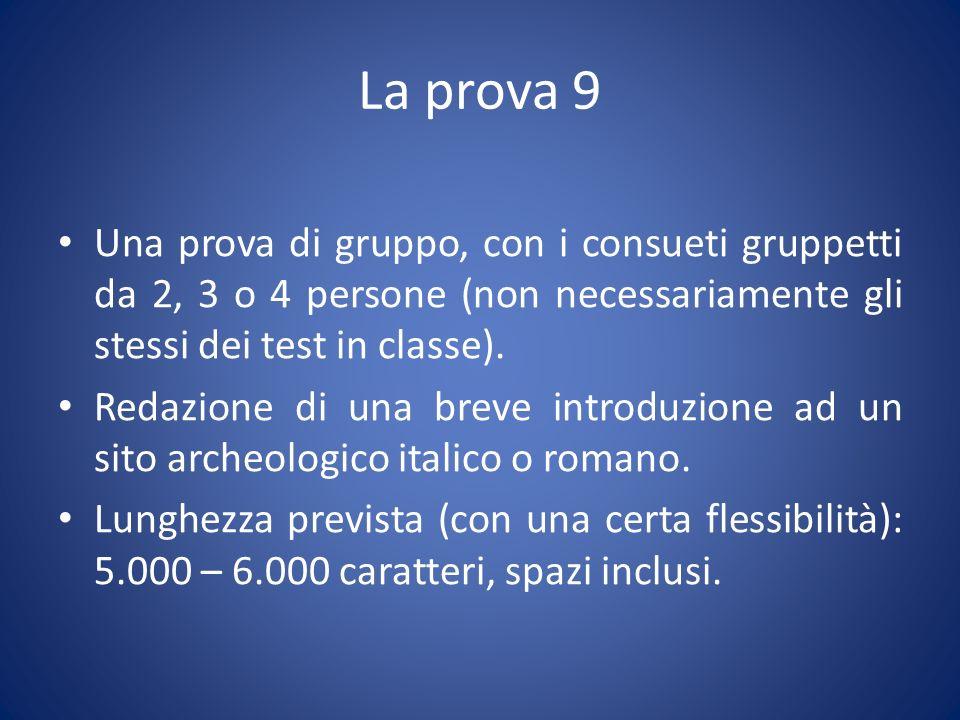 La prova 9 Una prova di gruppo, con i consueti gruppetti da 2, 3 o 4 persone (non necessariamente gli stessi dei test in classe).