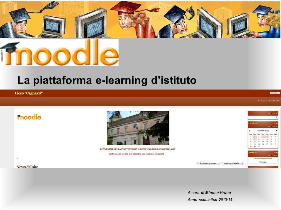 La piattaforma e-learning distituto A cura di Mimma Bruno Anno scolastico 2013-14