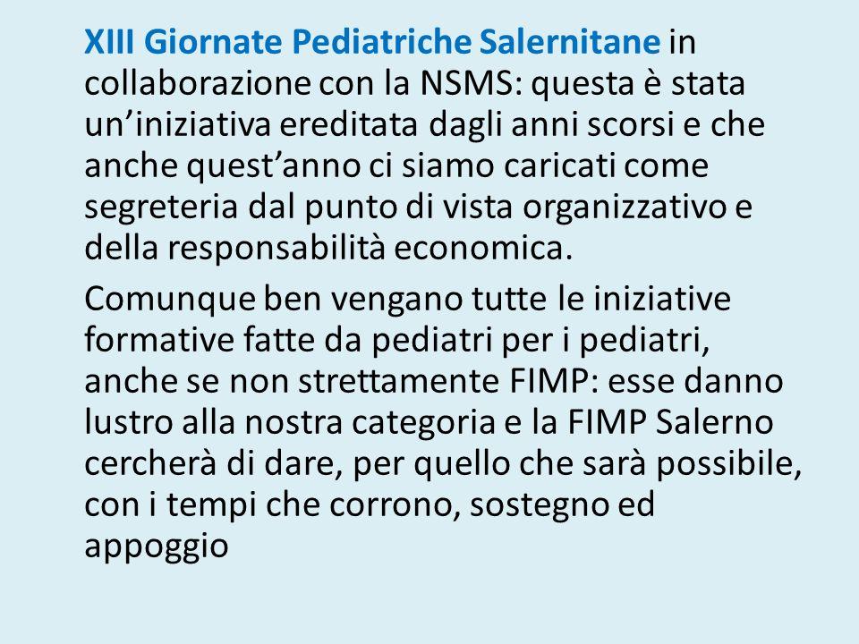 XIII Giornate Pediatriche Salernitane in collaborazione con la NSMS: questa è stata uniniziativa ereditata dagli anni scorsi e che anche questanno ci