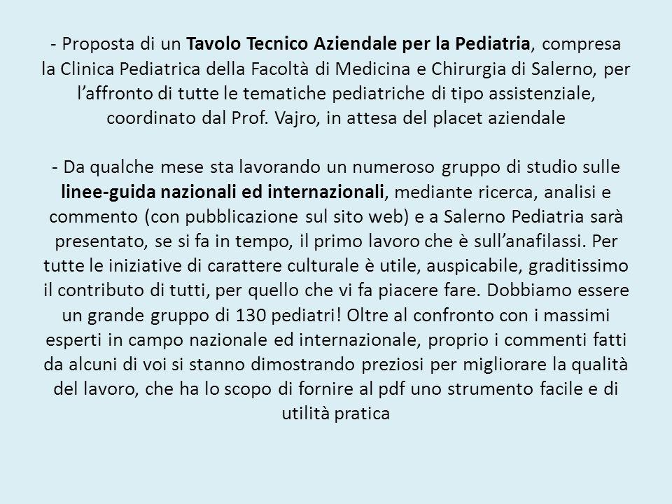 - Proposta di un Tavolo Tecnico Aziendale per la Pediatria, compresa la Clinica Pediatrica della Facoltà di Medicina e Chirurgia di Salerno, per laffr