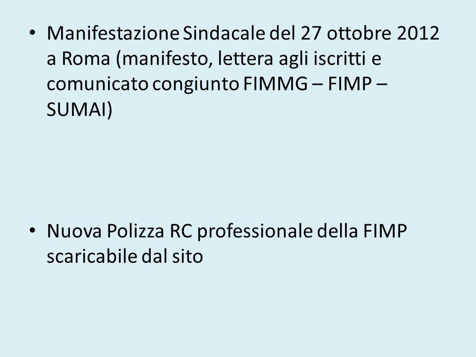 Manifestazione Sindacale del 27 ottobre 2012 a Roma (manifesto, lettera agli iscritti e comunicato congiunto FIMMG – FIMP – SUMAI) Nuova Polizza RC pr