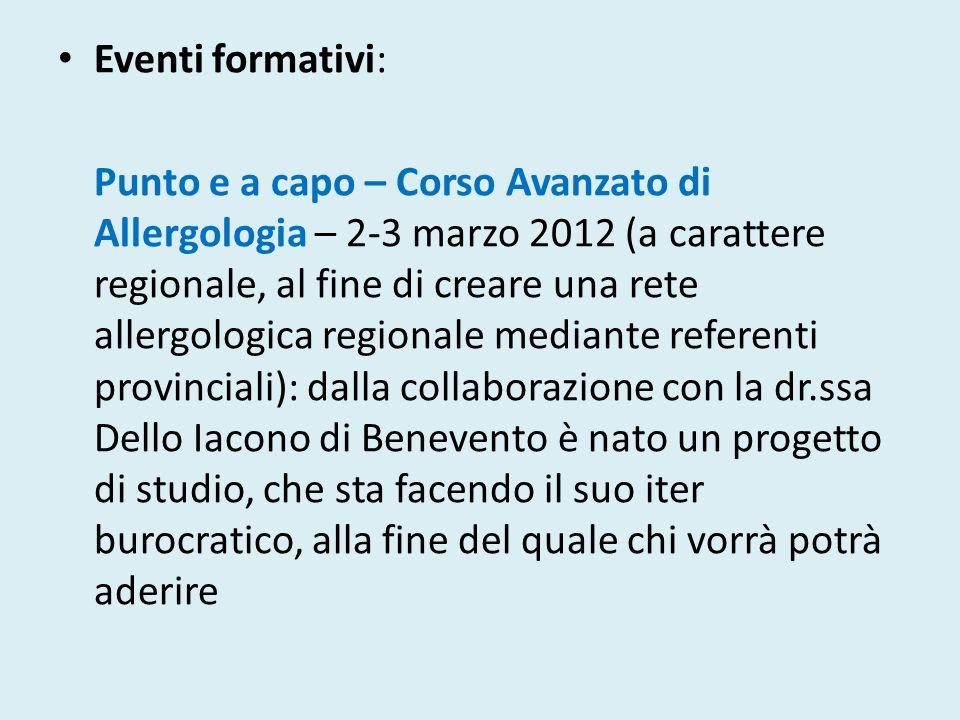 Eventi formativi: Punto e a capo – Corso Avanzato di Allergologia – 2-3 marzo 2012 (a carattere regionale, al fine di creare una rete allergologica re