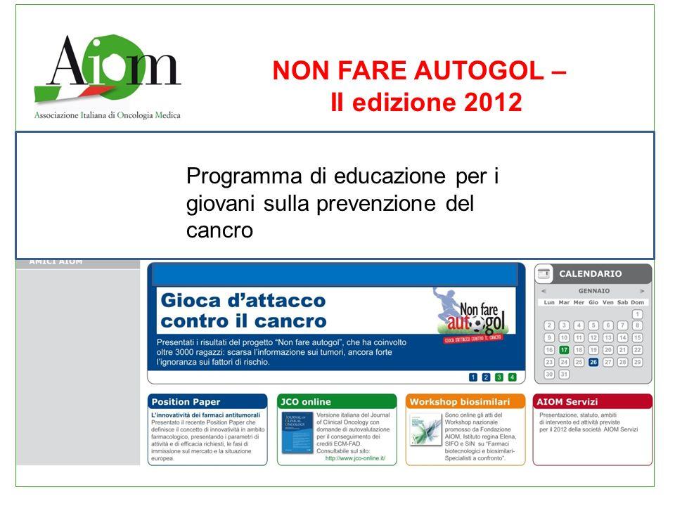 NON FARE AUTOGOL – II edizione 2012 Programma di educazione per i giovani sulla prevenzione del cancro