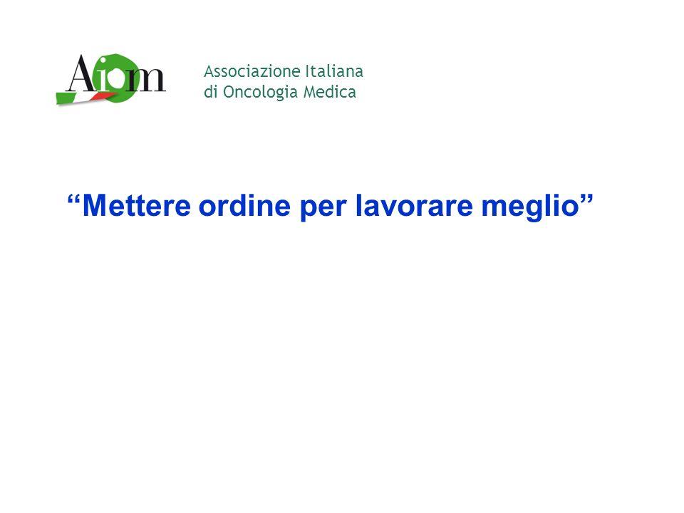 Associazione Italiana di Oncologia Medica Mettere ordine per lavorare meglio