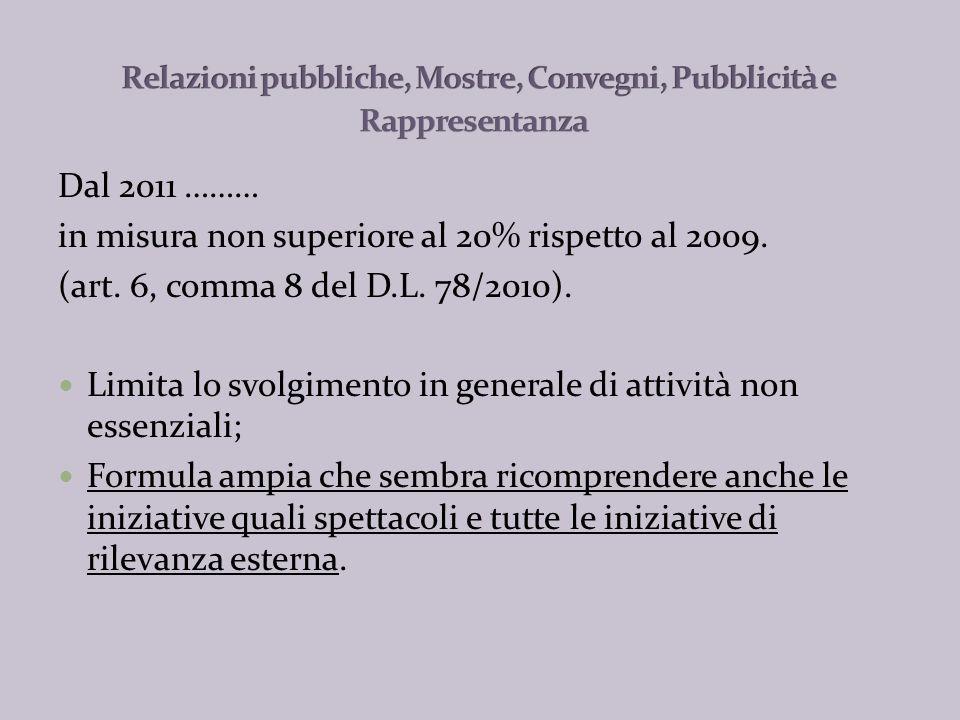 Dal 2011 ……….. Sono VIETATE!!. (art. 6, c. 9, D.L.