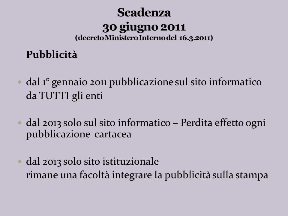 Dal 2011 ………..Sono VIETATE!!. (art. 6, c. 9, D.L.