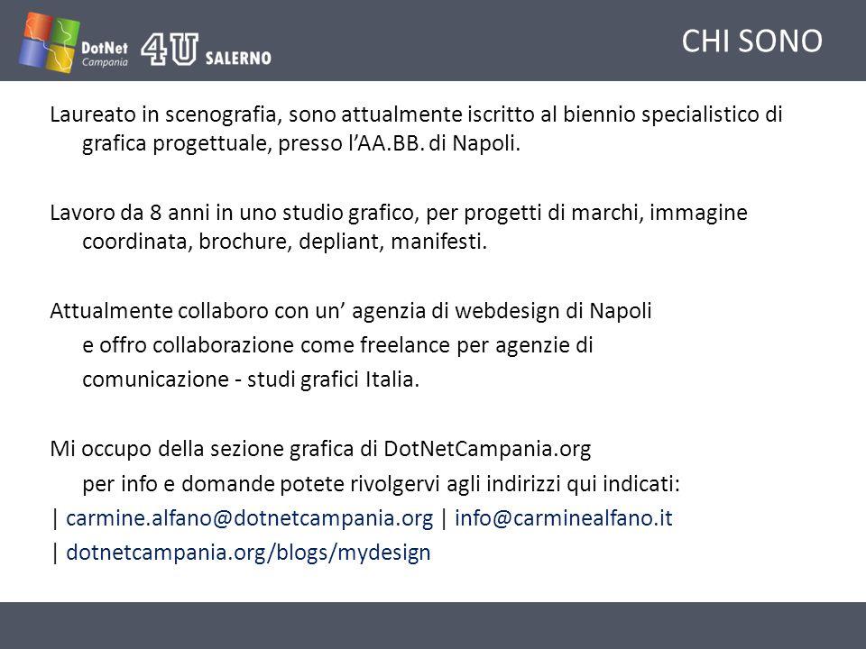 CHI SONO Laureato in scenografia, sono attualmente iscritto al biennio specialistico di grafica progettuale, presso lAA.BB. di Napoli. Lavoro da 8 ann