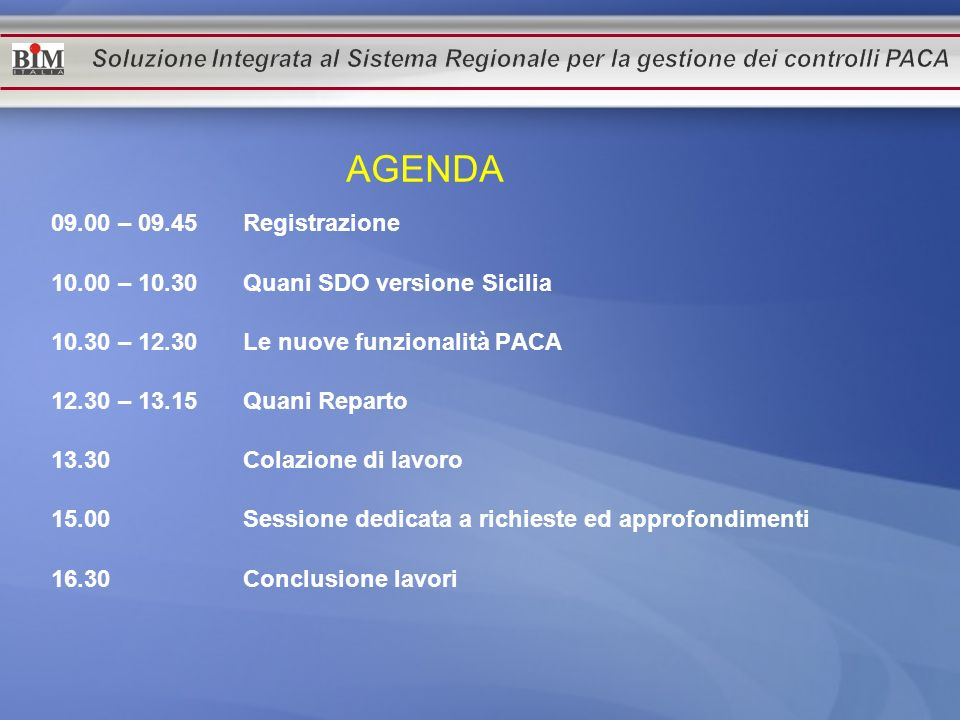09.00 – 09.45 Registrazione 10.00 – 10.30 Quani SDO versione Sicilia 10.30 – 12.30 Le nuove funzionalità PACA 12.30 – 13.15Quani Reparto 13.30 Colazio