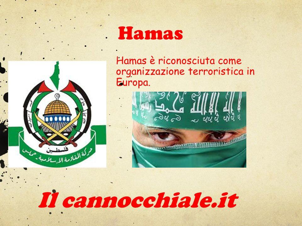 Hamas Hamas è riconosciuta come organizzazione terroristica in Europa. Il cannocchiale.it