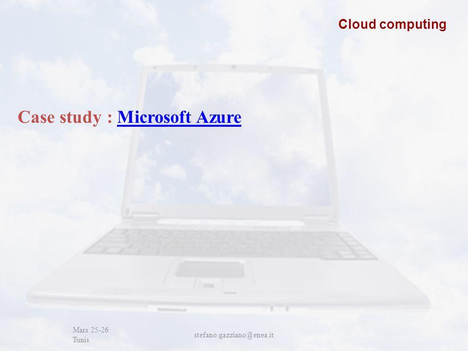 John Cabot University Mars 25-26 Tunis stefano.gazziano@enea.it Cloud computing Case study : Microsoft AzureMicrosoft Azure