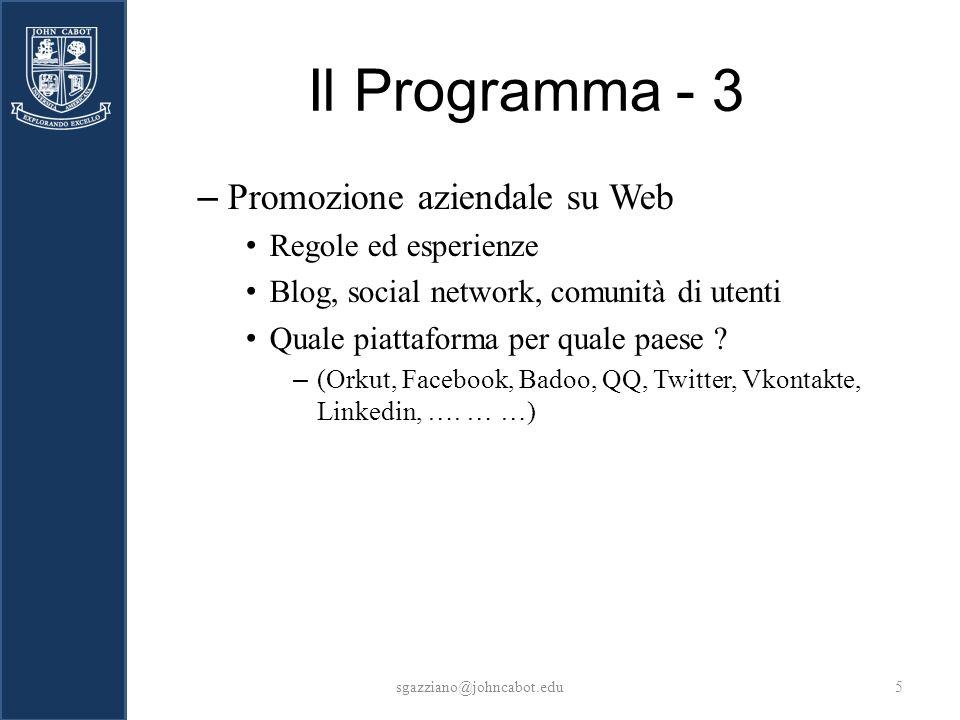 Il Programma - 3 – Promozione aziendale su Web Regole ed esperienze Blog, social network, comunità di utenti Quale piattaforma per quale paese .