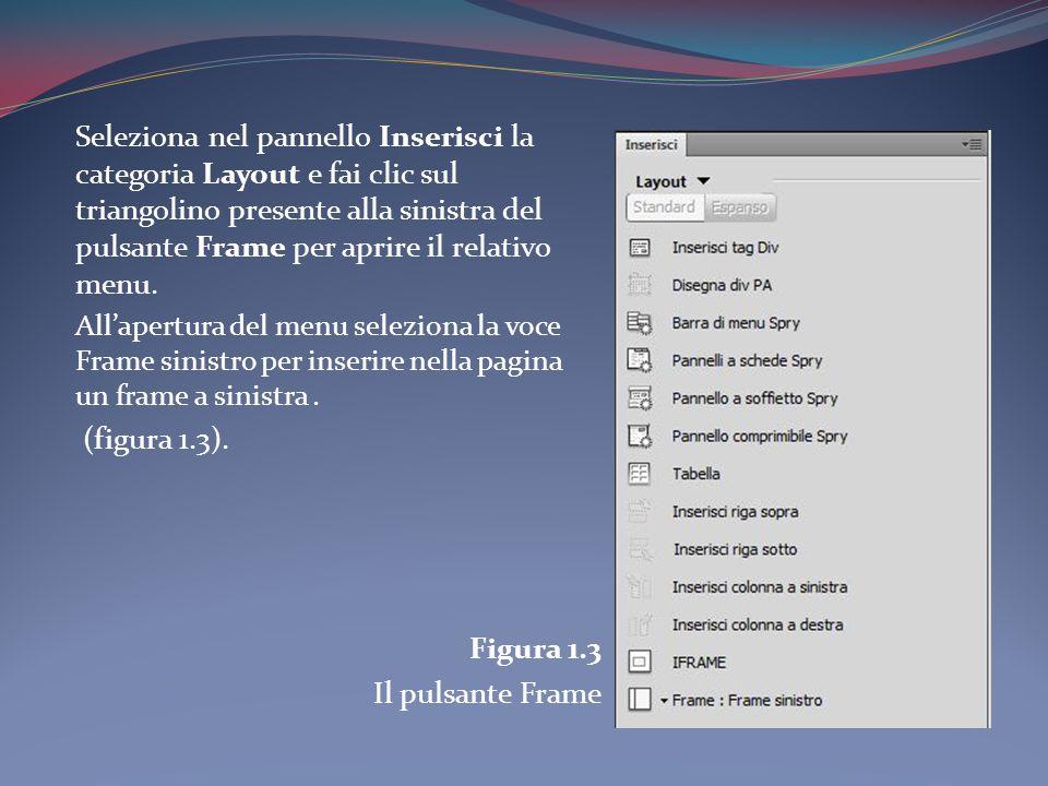 Seleziona nel pannello Inserisci la categoria Layout e fai clic sul triangolino presente alla sinistra del pulsante Frame per aprire il relativo menu.