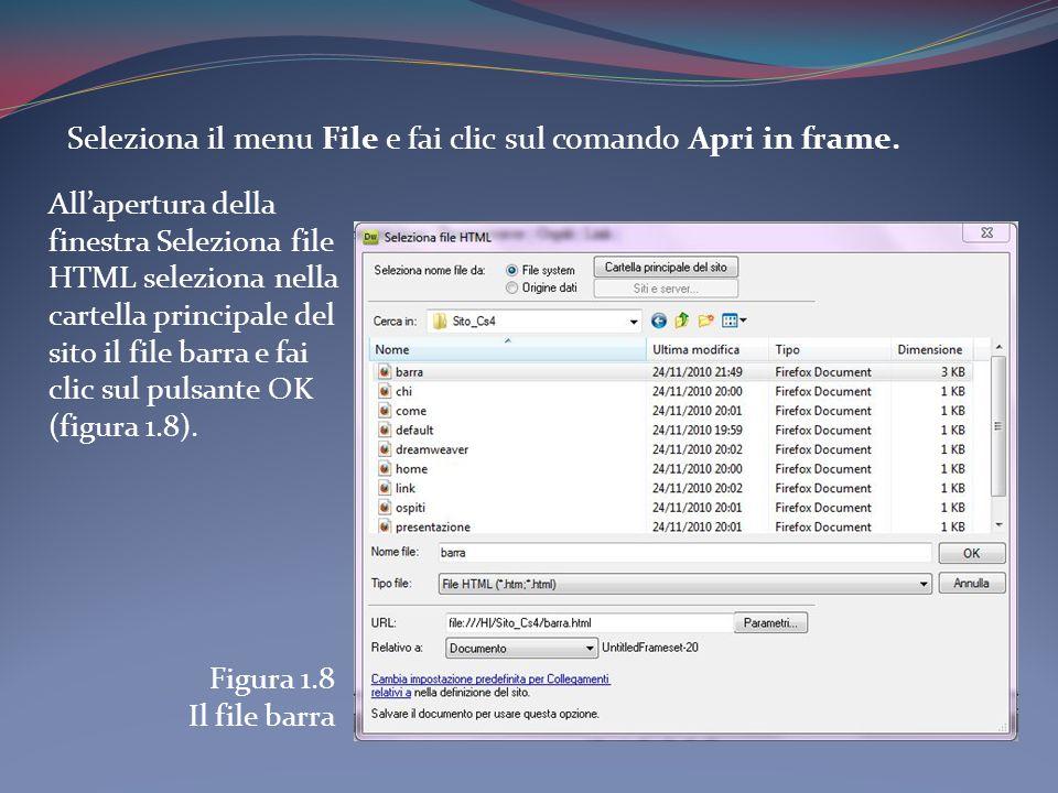 Seleziona il menu File e fai clic sul comando Apri in frame. Allapertura della finestra Seleziona file HTML seleziona nella cartella principale del si