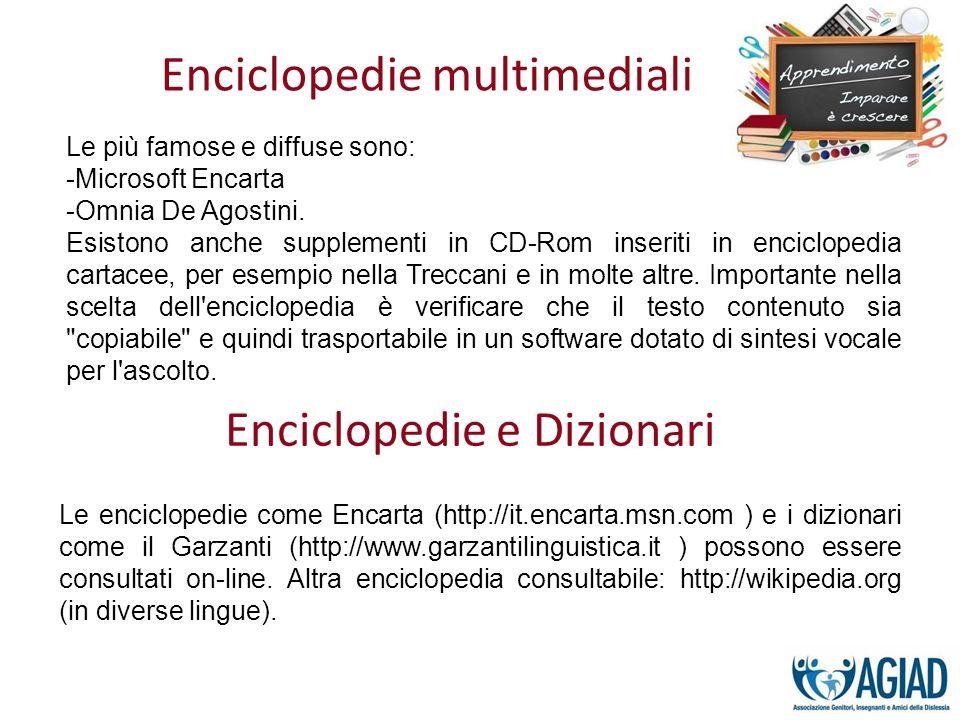Le più famose e diffuse sono: -Microsoft Encarta -Omnia De Agostini. Esistono anche supplementi in CD-Rom inseriti in enciclopedia cartacee, per esemp