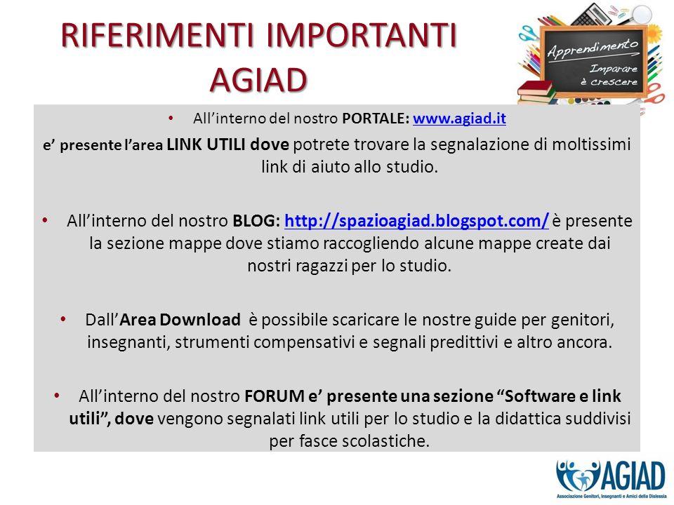 RIFERIMENTI IMPORTANTI AGIAD Allinterno del nostro PORTALE: www.agiad.itwww.agiad.it e presente larea LINK UTILI dove potrete trovare la segnalazione