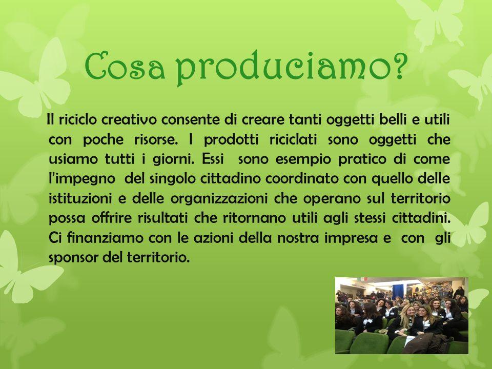 Cosa produciamo ? Il riciclo creativo consente di creare tanti oggetti belli e utili con poche risorse. I prodotti riciclati sono oggetti che usiamo t
