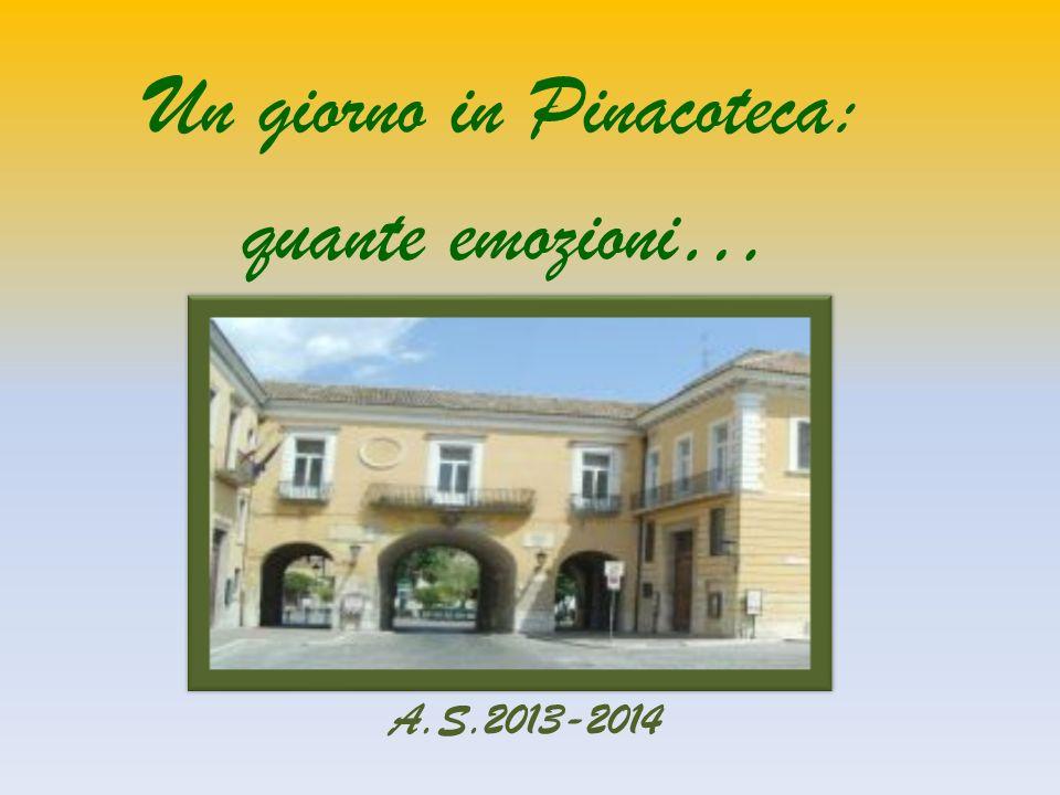 Un giorno in Pinacoteca: quante emozioni… A.S.2013-2014