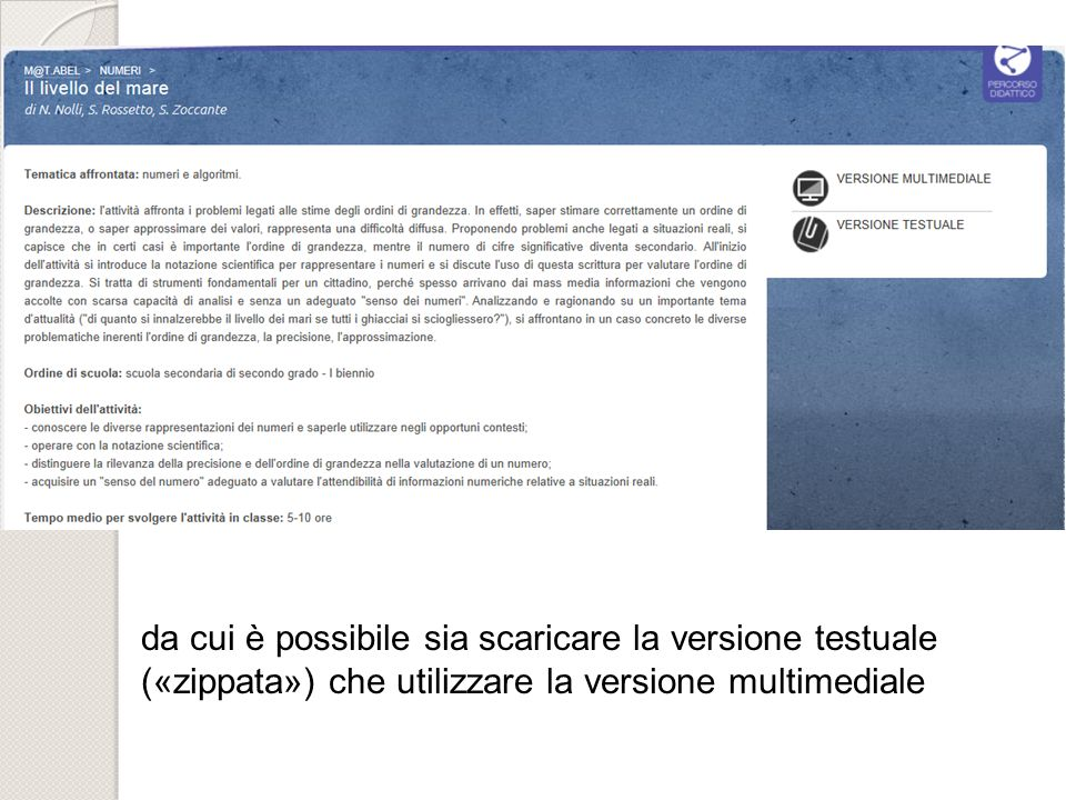 da cui è possibile sia scaricare la versione testuale («zippata») che utilizzare la versione multimediale