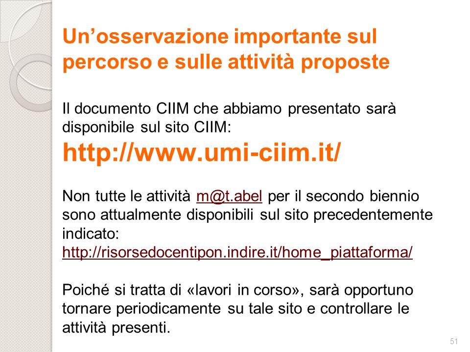 51 Unosservazione importante sul percorso e sulle attività proposte Il documento CIIM che abbiamo presentato sarà disponibile sul sito CIIM: http://ww