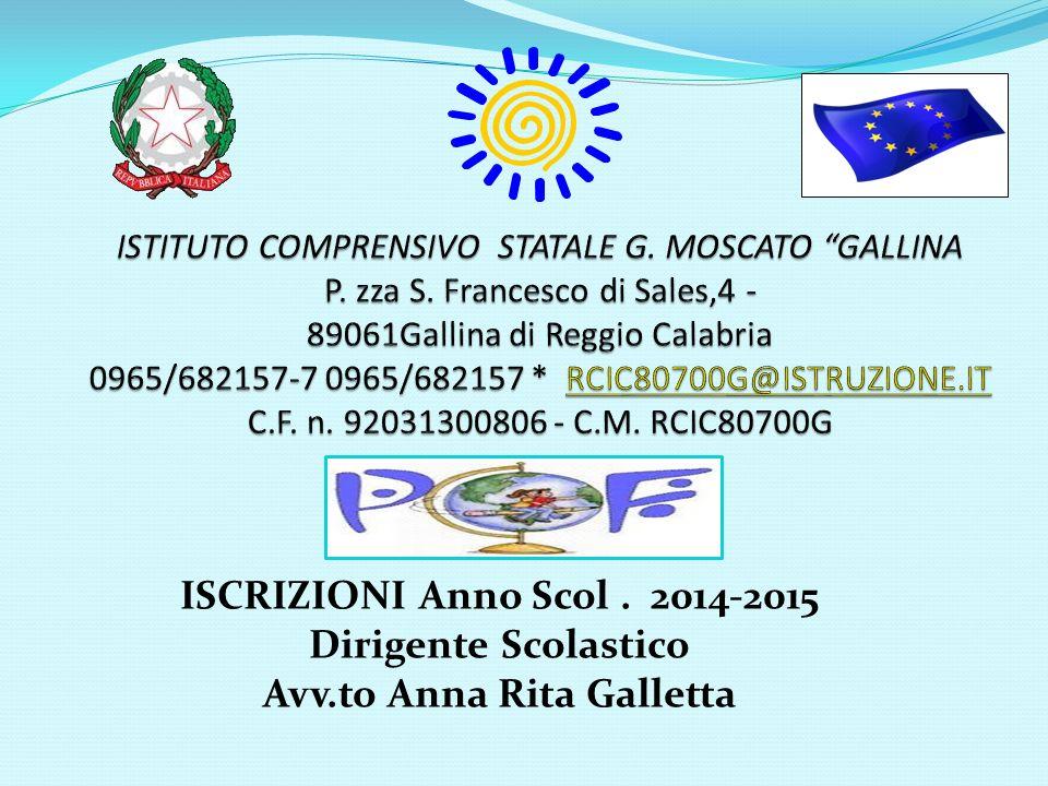 ISCRIZIONI Anno Scol. 2014-2015 Dirigente Scolastico Avv.to Anna Rita Galletta