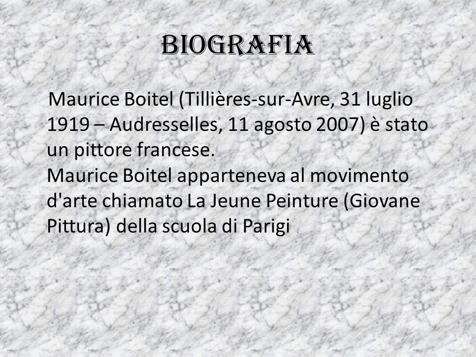 biografia Maurice Boitel (Tillières-sur-Avre, 31 luglio 1919 – Audresselles, 11 agosto 2007) è stato un pittore francese. Maurice Boitel apparteneva a