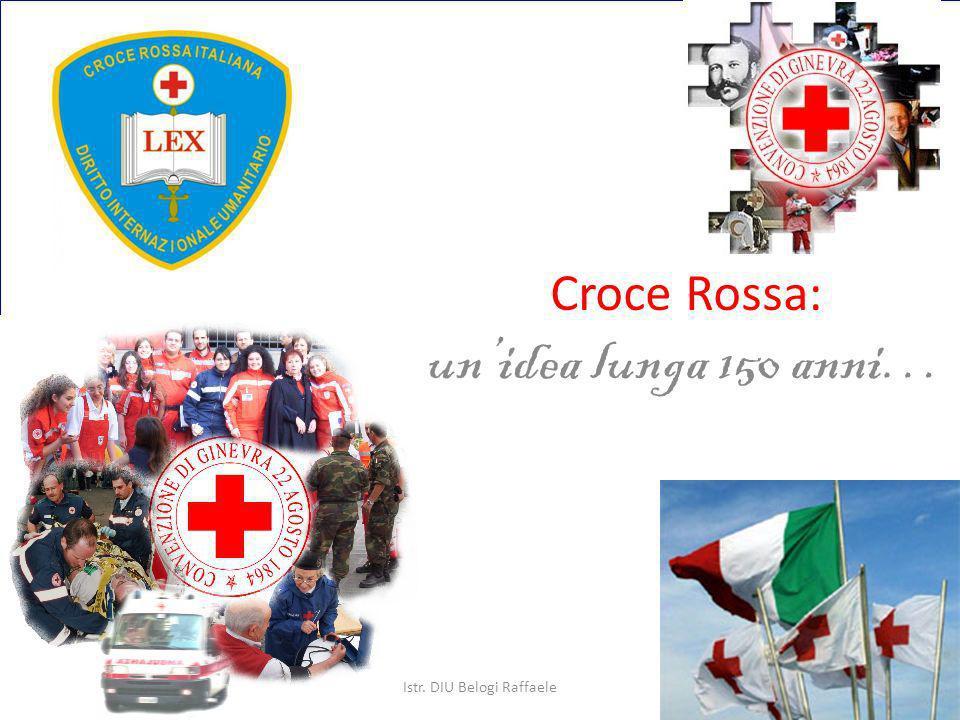 Le Attività Istituzionali in tempo di pace Pronto Soccorso e Trasporto Infermi Protezione Civile Assistenza Sociale LA CROCE ROSSA ITALIANA Istr.