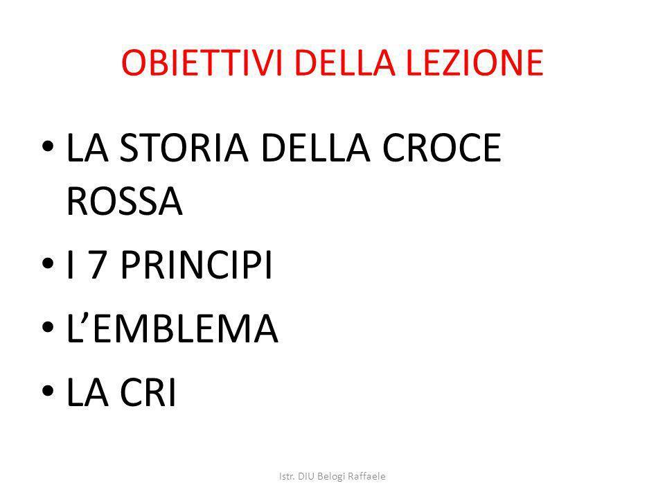 Le Attività Istituzionali in tempo di pace Pronto Soccorso e Trasporto Infermi Protezione Civile Assistenza Sociale Educazione Sanitaria LA CROCE ROSSA ITALIANA Istr.