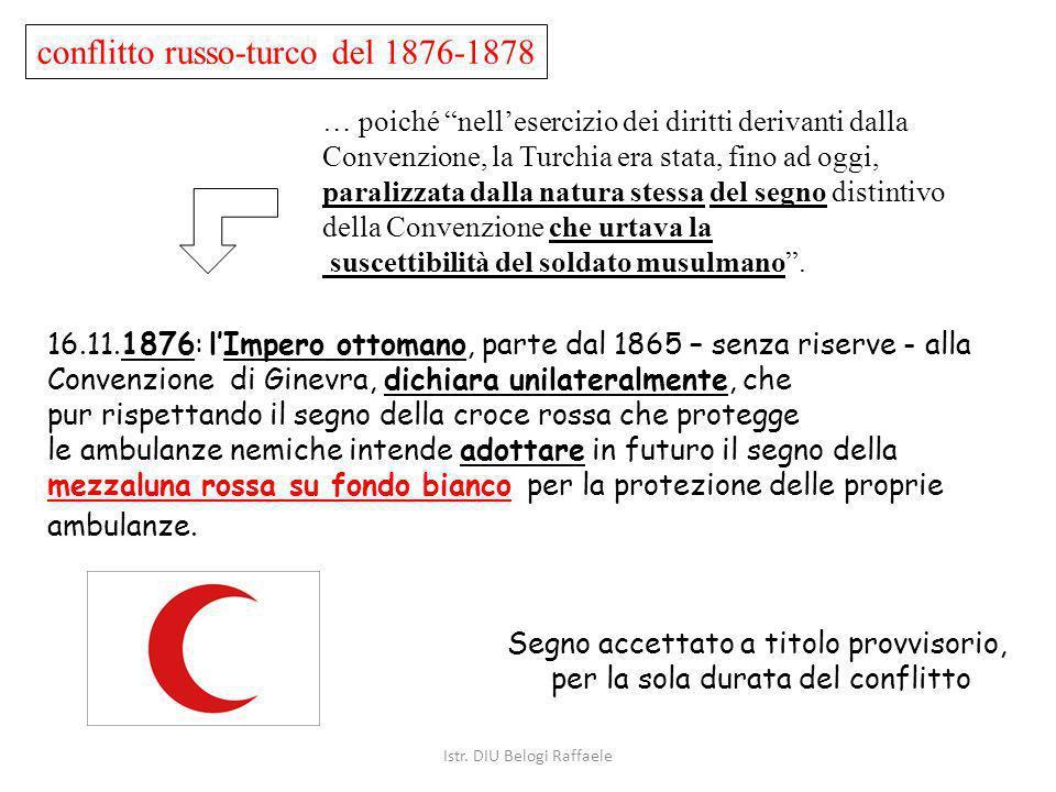 conflitto russo-turco del 1876-1878 … poiché nellesercizio dei diritti derivanti dalla Convenzione, la Turchia era stata, fino ad oggi, paralizzata da