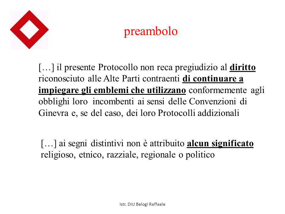 preambolo […] il presente Protocollo non reca pregiudizio al diritto riconosciuto alle Alte Parti contraenti di continuare a impiegare gli emblemi che