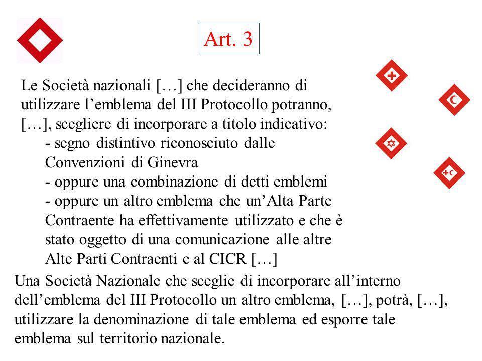 Art. 3 Le Società nazionali […] che decideranno di utilizzare lemblema del III Protocollo potranno, […], scegliere di incorporare a titolo indicativo: