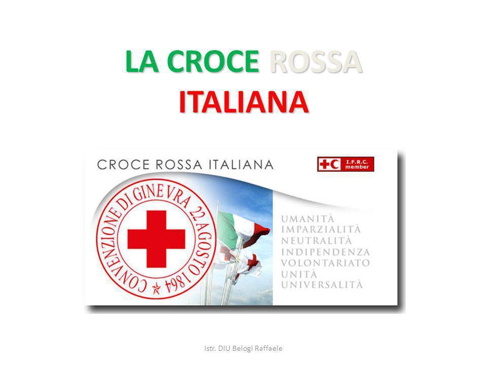 LA CROCE ROSSA ITALIANA Istr. DIU Belogi Raffaele