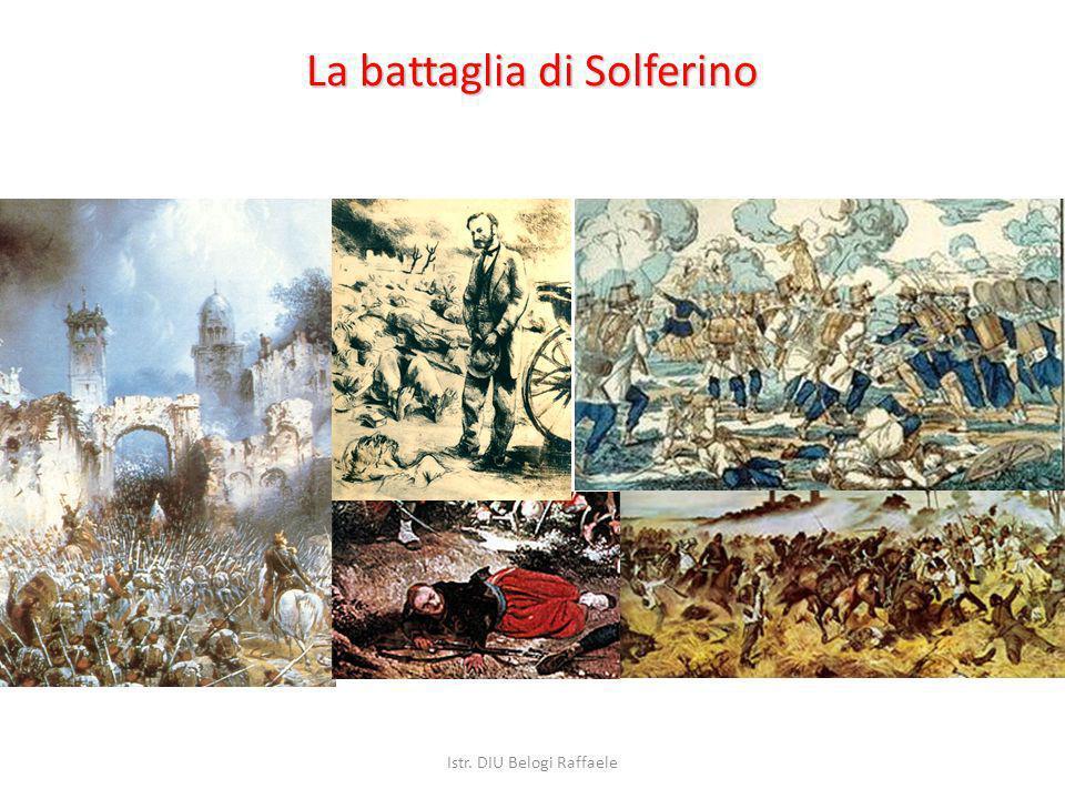 La battaglia di Solferino 24 giugno 1859 40.000 vittime tra morti e feriti Istr. DIU Belogi Raffaele