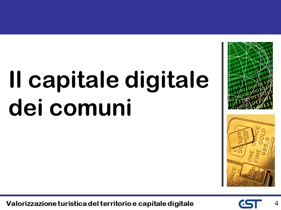 Valorizzazione turistica del territorio e capitale digitale 4 Il capitale digitale dei comuni