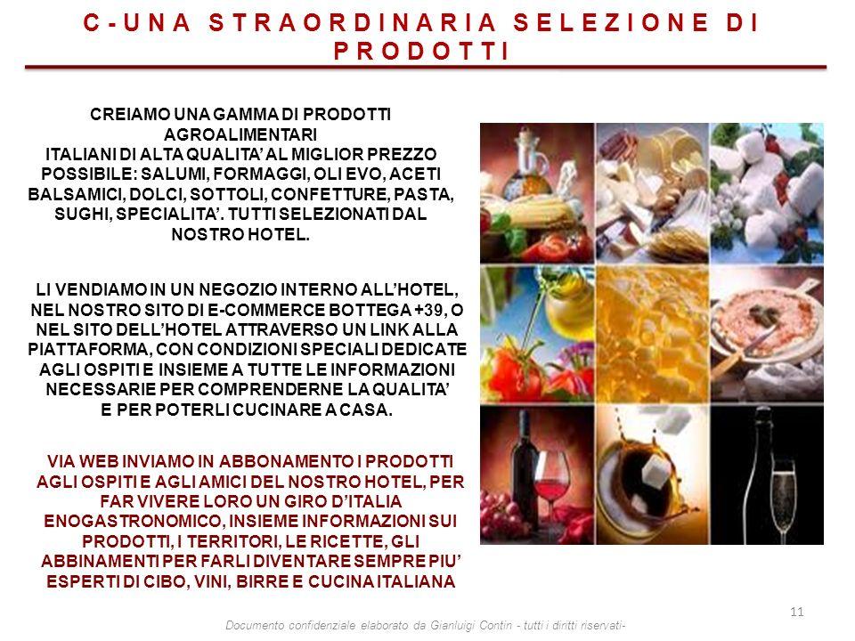 C-UNA STRAORDINARIA SELEZIONE DI PRODOTTI CREIAMO UNA GAMMA DI PRODOTTI AGROALIMENTARI ITALIANI DI ALTA QUALITA AL MIGLIOR PREZZO POSSIBILE: SALUMI, F