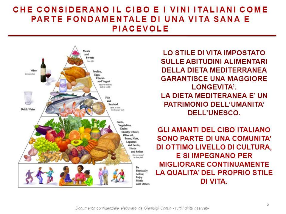 CHE CONSIDERANO IL CIBO E I VINI ITALIANI COME PARTE FONDAMENTALE DI UNA VITA SANA E PIACEVOLE LO STILE DI VITA IMPOSTATO SULLE ABITUDINI ALIMENTARI D