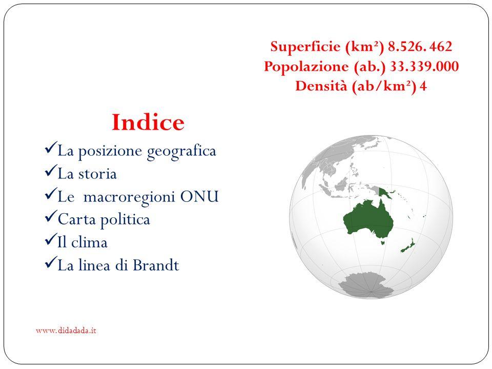 Superficie (km²) 8.526. 462 Popolazione (ab.) 33.339.000 Densità (ab/km²) 4 Indice La posizione geografica La storia Le macroregioni ONU Carta politic