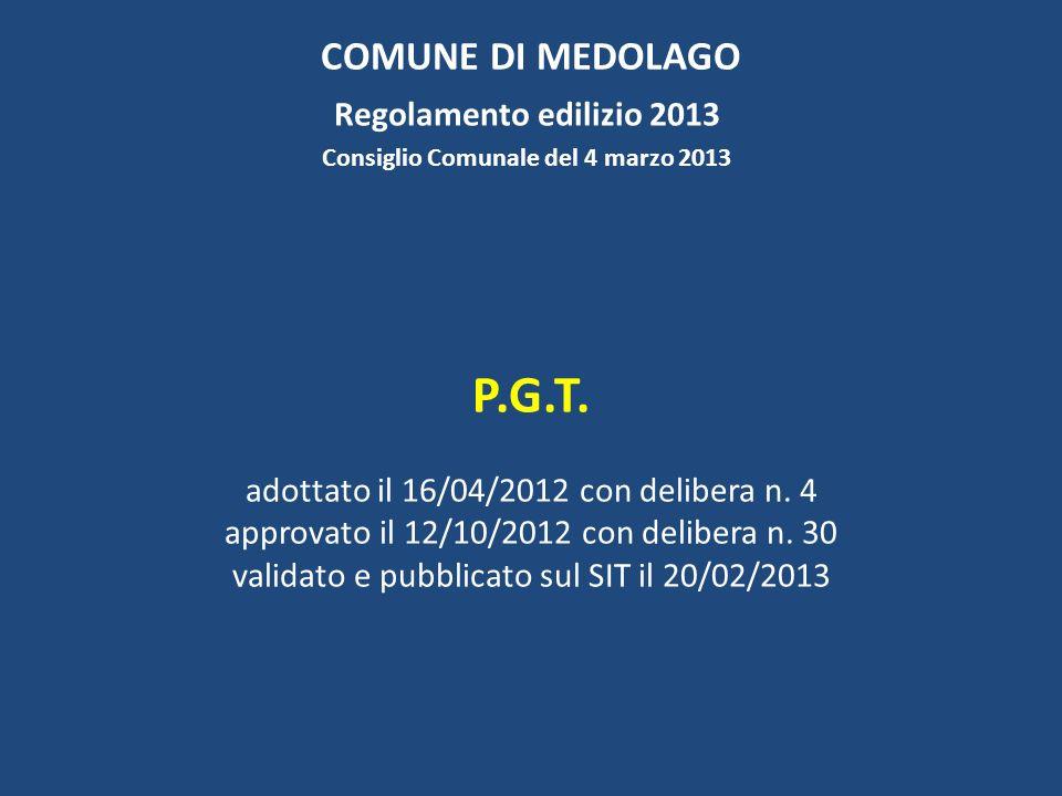 COMUNE DI MEDOLAGO Regolamento edilizio 2013 Consiglio Comunale del 4 marzo 2013 P.G.T.