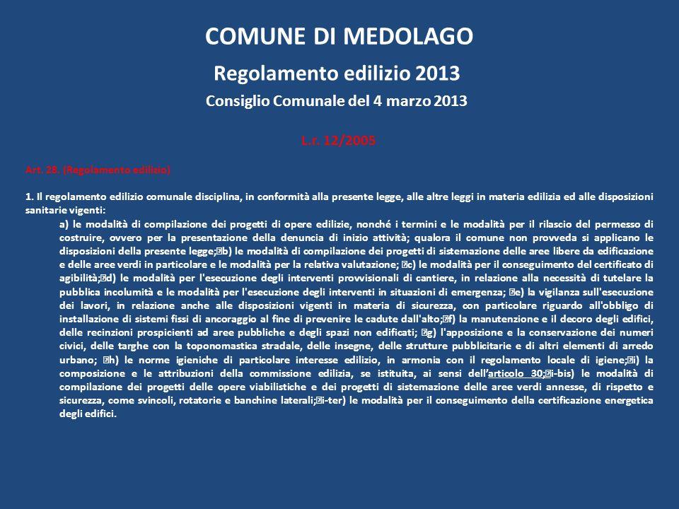COMUNE DI MEDOLAGO Regolamento edilizio 2013 Consiglio Comunale del 4 marzo 2013 L.r.