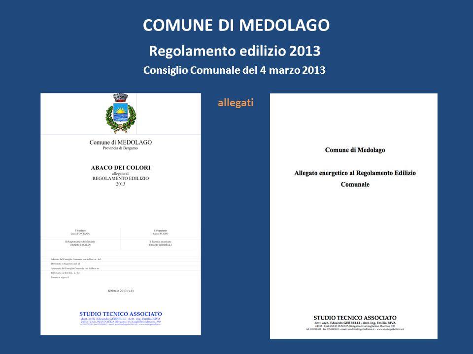 COMUNE DI MEDOLAGO Regolamento edilizio 2013 Consiglio Comunale del 4 marzo 2013 allegati