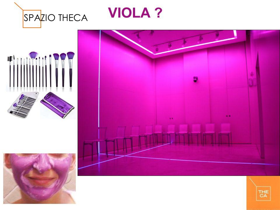 VIOLA ? SPAZIO THECA