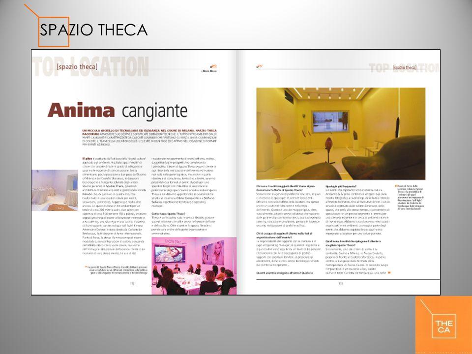 SPAZIO THECA - CONTATTI piazza Castello, 5 - 20121 Milano- MM1 CAIROLI Tel: +39 02 36565694 / 02 89286258 Mobile: +39 342 1759098 Fax: +39 02 36565694 Mail: eventi@spaziotheca.com Olivia Campanile – Presidente: ocampanile@spaziotheca.com ocampanile@spaziotheca.com Valentina Besozzi – Account Executive: vbesozzi@spaziotheca.com vbesozzi@spaziotheca.com