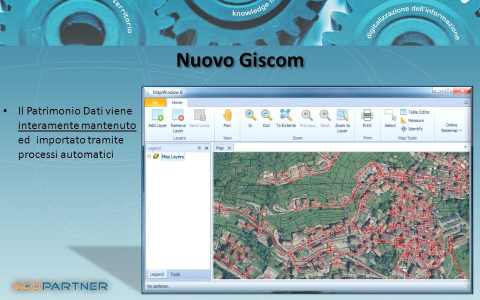Nuovo Giscom Il Patrimonio Dati viene interamente mantenuto ed importato tramite processi automatici