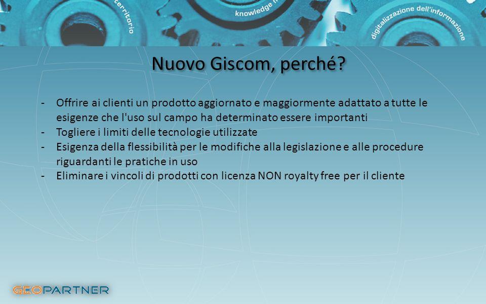Nuovo Giscom, perché? -Offrire ai clienti un prodotto aggiornato e maggiormente adattato a tutte le esigenze che l'uso sul campo ha determinato essere