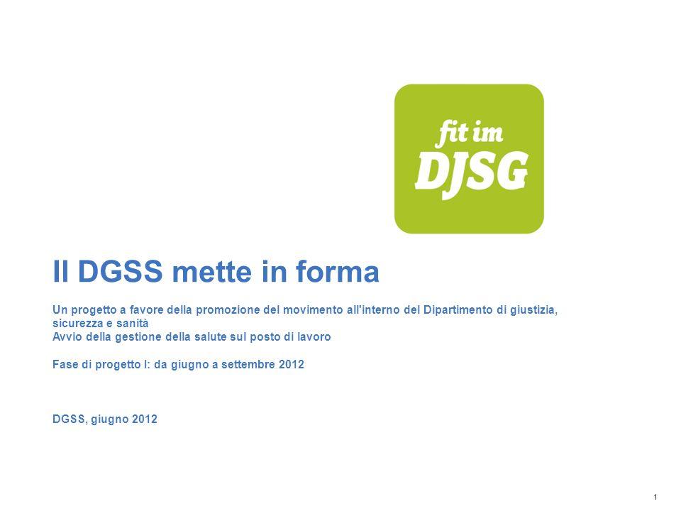 1 Il DGSS mette in forma Un progetto a favore della promozione del movimento all'interno del Dipartimento di giustizia, sicurezza e sanità Avvio della