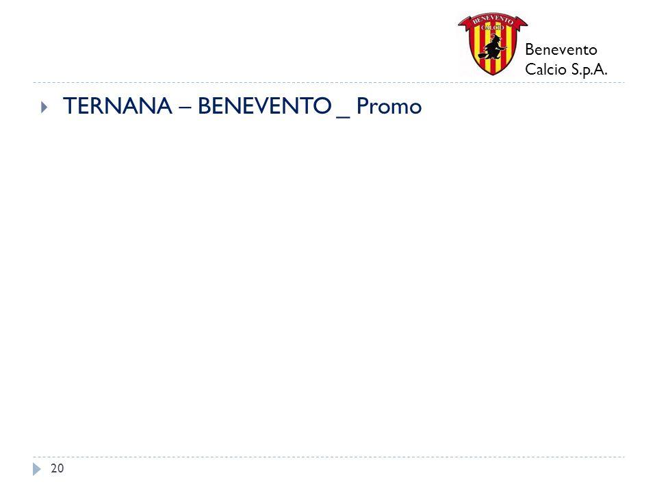 Benevento Calcio S.p.A. TERNANA – BENEVENTO _ Promo 20