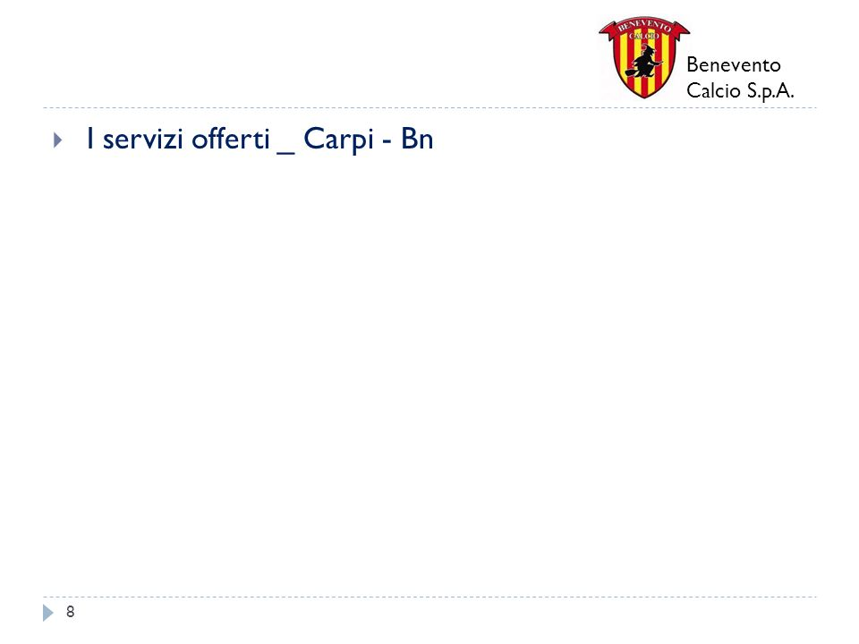 Benevento Calcio S.p.A. I servizi offerti _ Carpi - Bn 8