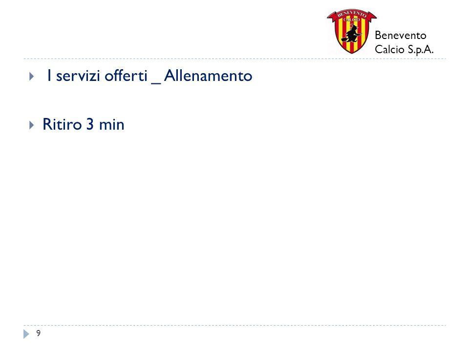 Benevento Calcio S.p.A. I servizi offerti _ Allenamento Ritiro 3 min 9